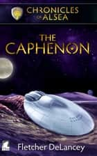 The Caphenon ebook by Fletcher DeLancey