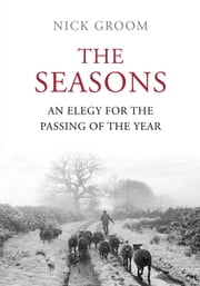 The Seasons - An Elegy for the Passing of the Year ebook by Kobo.Web.Store.Products.Fields.ContributorFieldViewModel