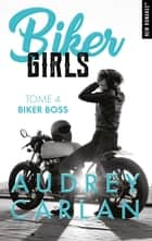 Biker Girls - tome 4 Biker boss ebook by Audrey Carlan, Thierry Laurent