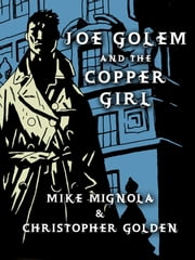 Joe Golem and the Copper Girl - A Short Story ebook by Mike Mignola,Christopher Golden
