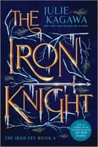 The Iron Knight Special Edition ebook by Julie Kagawa