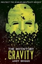 The Inventory 2: Gravity ebook by Andy  Briggs