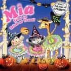 Mia: Time to Trick or Treat! ebook by Aleksey Ivanov, Olga Ivanov, Robin Farley