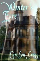 Winter's Fyre ebook by Linda Mooney, Carolyn Gregg
