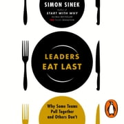 Leaders Eat Last - Why Some Teams Pull Together and Others Don't audiolibro by Simon Sinek