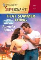 THAT SUMMER THING ebook by Pamela Bauer
