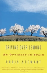 Driving Over Lemons - An Optimist in Spain ebook by Chris Stewart