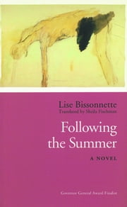 Following the Summer ebook by Lise Bissonnette