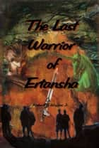 The Last Warrior of Ertansha ebook by Richard Wiggins