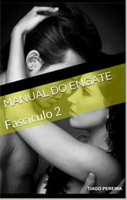 Manual Do Engate: Fascículo 2 ebook by Tiago Pereira