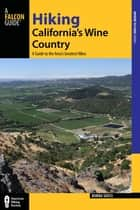 Hiking California's Wine Country ebook by Bubba Suess