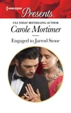 Engaged to Jarrod Stone ebook by Carole Mortimer