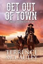 Get Out of Town ebook by Terrence McCauley