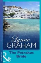 The Petrakos Bride (Mills & Boon Modern) ebook by Lynne Graham
