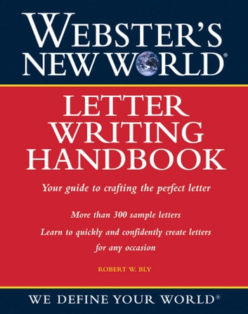 Webster's New World Letter Writing Handbook ebook by Robert Bly
