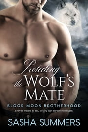 Protecting the Wolf's Mate ebook by Sasha Summers