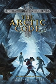 The Arctic Code ebook by Matthew J. Kirby