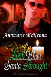 Look What Santa Brought ebook by Annmarie McKenna