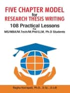 Five Chapter Model for Research Thesis Writing ebook by Dr. Raghu Korrapati