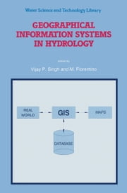 Geographical Information Systems in Hydrology ebook by Vijay Singh,M. Fiorentino