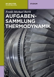 Aufgabensammlung Thermodynamik ebook by Frank-Michael Barth