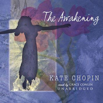 The Awakening audiobook by Kate Chopin