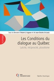 Les Conditions du dialogue au Québec ebook by Kobo.Web.Store.Products.Fields.ContributorFieldViewModel