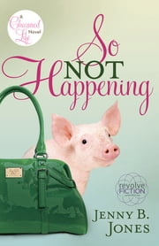So Not Happening ebook by Jenny Jones