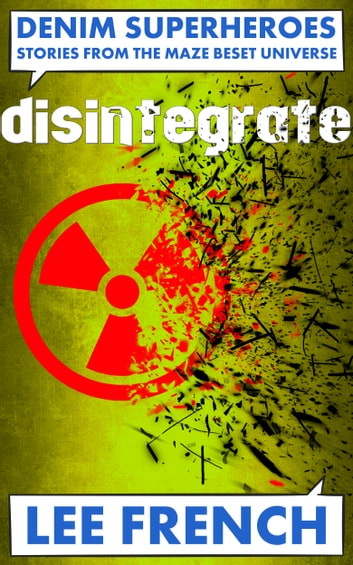 Disintegrate ebook by Lee French