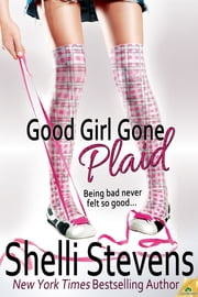 Good Girl Gone Plaid ebook by Shelli Stevens