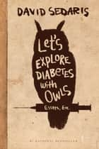 Let's Explore Diabetes with Owls ebook by David Sedaris