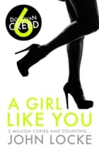 A Girl Like You ebook by John Locke