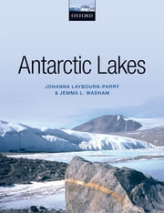 Antarctic Lakes ebook by Johanna Laybourn-Parry,Jemma Wadham