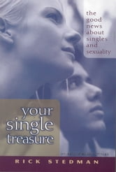 Your Single Treasure - Good News About Singles and Sexuality ebook by Rick Stedman