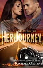 Her Journey ebook by Rachael Orman
