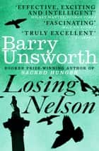 Losing Nelson ebook by Barry Unsworth