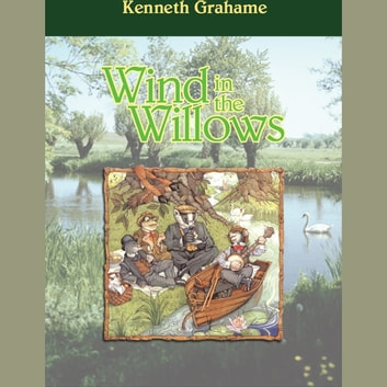 Wind in the Willows, The audiobook by Kenneth Grahame