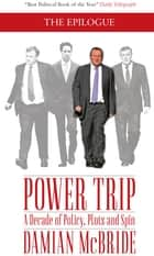 Power Trip - The Epilogue ebook by Damian McBride
