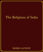 The Religions of India ebook by EDWARD WASHBURN HOPKINS