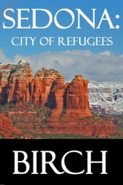 Sedona: City Of Refugees ebook by Geraldine Birch