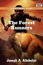 The Forest Runners ebook by Joseph A. Altsheler