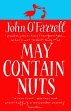 May Contain Nuts ebook by John O'Farrell