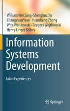 Information Systems Development ebook by William Wei Song,Shenghua Xu,Changxuan Wan,Yuansheng Zhong,Wita Wojtkowski,Gregory Wojtkowski,Henry Linger