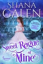 Sweet Rogue of Mine - The Survivors ebook by