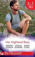 Her Highland Boss: The Earl's Convenient Wife / In the Boss's Castle / Her Hot Highland Doc (Mills & Boon By Request) ebook by Marion Lennox, Jessica Gilmore, Annie O'Neil