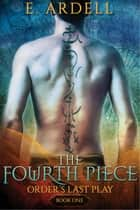 The Fourth Piece ebook by E. Ardell