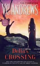 Delia's Crossing ebook by V.C. Andrews