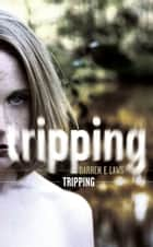 Tripping ebook by Darren E Laws