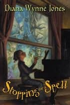 Stopping for a Spell ebook by Diana Wynne Jones