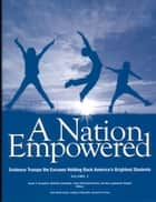 A Nation Empowered, Volume 2 - Evidence Trumps the Excuses Holding Back America's Brightest Students ebook by Susan G. Assouline, Nicholas Colangelo, Joyce VanTassel-Baska,...